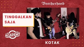 Download Lagu KOTAK - Tinggalkan Saja - Brotherhood Version mp3