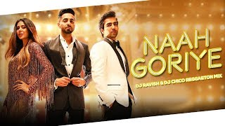Naah Goriye | Bala | Reggaeton Mix | Harrdy Sandhu | DJ Ravish & DJ Chico