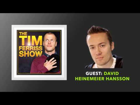 David Heinemeier Hansson (Full Episode) | The Tim Ferriss Show (Podcast)