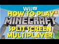How To: Minecraft WiiU Split-Screen Multiplayer