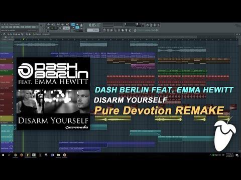 Dash Berlin Feat. Emma Hewitt - Disarm Yourself (Original Mix) (FL Studio Remake + FLP)