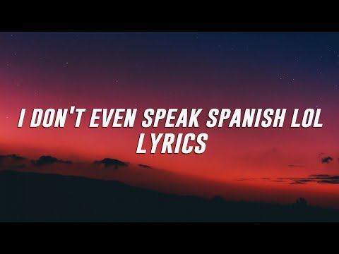 XXXTENTACION - I don't even speak spanish lol (Lyrics / Lyric Video) Kid Travis Cover