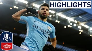 Manchester City 4-1 Burnley Official Highlights  Aguero Bags a Brace  Emirates FA Cup 201718