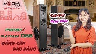 Test Loa Paramax Platinum D88 Hát Quá Hay và Nghe Nhạc Cực CHẤT cho dàn âm thanh