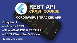 Flutter REST API Crash Course - Part 1: Intro to REST, the nCoV 2019 REST API & REST Client