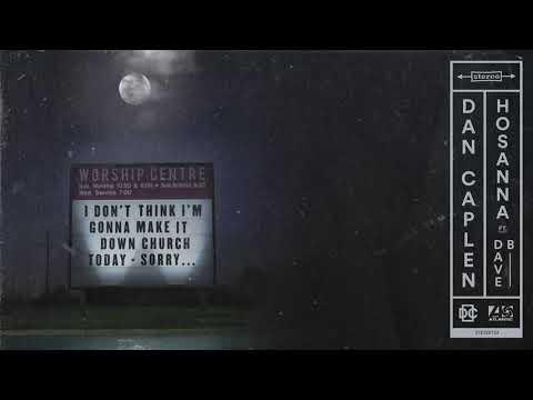 Dan Caplen - Hosanna feat. Dave B