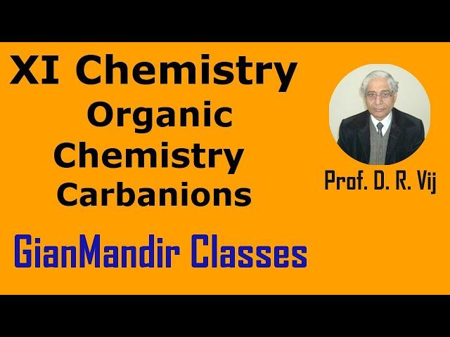 XI Chemistry | Organic Chemistry | Carbanions by Ruchi Ma'am