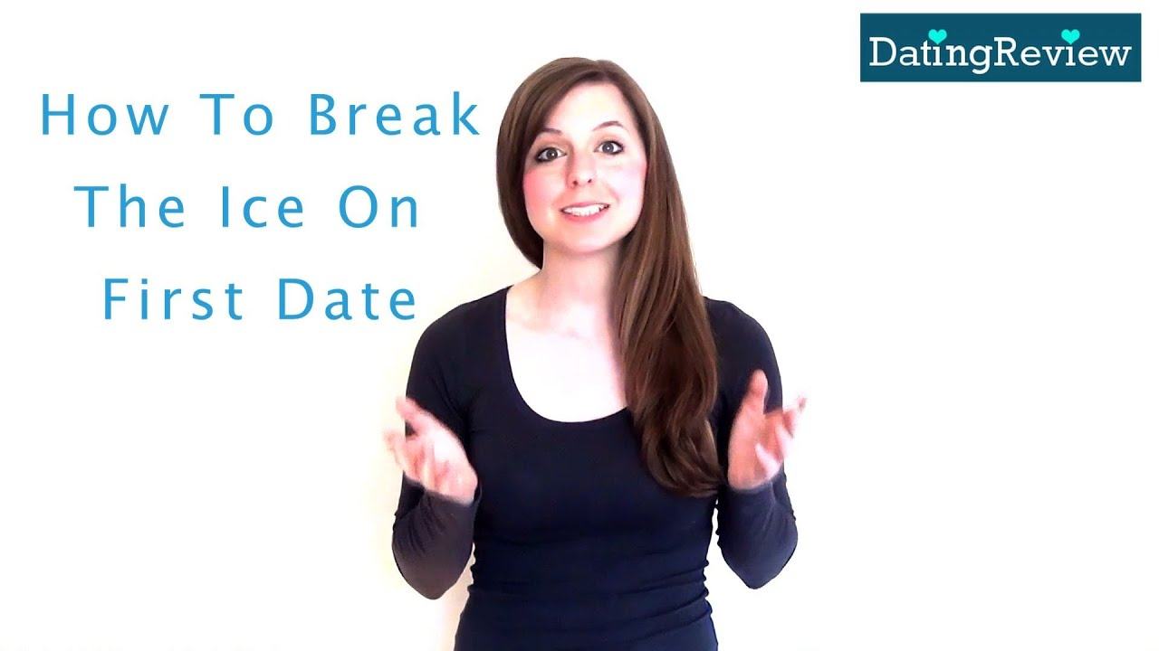 How to break the ice on a first date