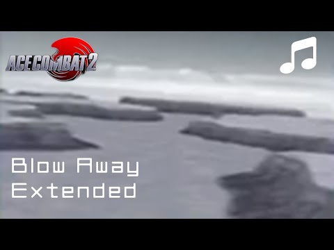 """""""Blow Away"""" - Ace Combat 2 OST (Extended)"""