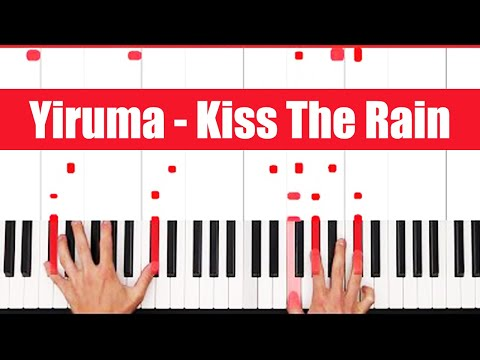 Kiss The Rain Yiruma Piano Tutorial - ORIGINAL