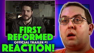 REACTION! First Reformed Trailer #1 - Ethan Hawke A24 Movie 2018