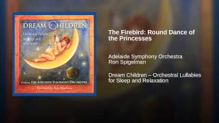 The Firebird: Round Dance of the Princesses