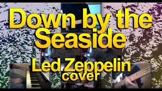 Down By The Seaside - Led Zeppelin cover