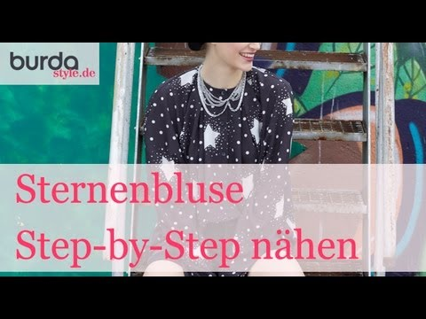 burda style – KOMPLETTE ANLEITUNG Sternenbluse - YouTube