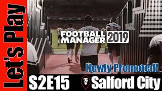 Let's Play: Football Manager 2019 - Salford City [Newly Promoted!] - S2E15
