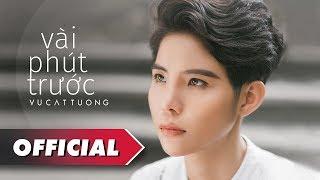🎧 Vài Phút Trước (Official MV) - Vũ Cát Tường