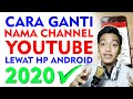 CARA GANTI NAMA CHANNEL YOUTUBE LEWAT HP ANDROID 2020 ~ Dunia Bang Joe