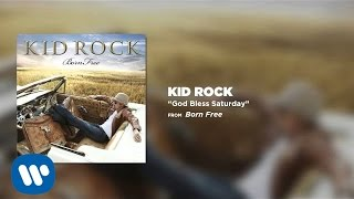 Watch Kid Rock God Bless Saturday video