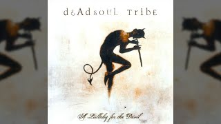 Deadsoul Tribe - Goodbye City Life