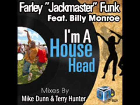 Farley Jackmaster Funk Feat. Billy Monroe - I'm A House Head (Mike Dunn Blackball Soul Mix)