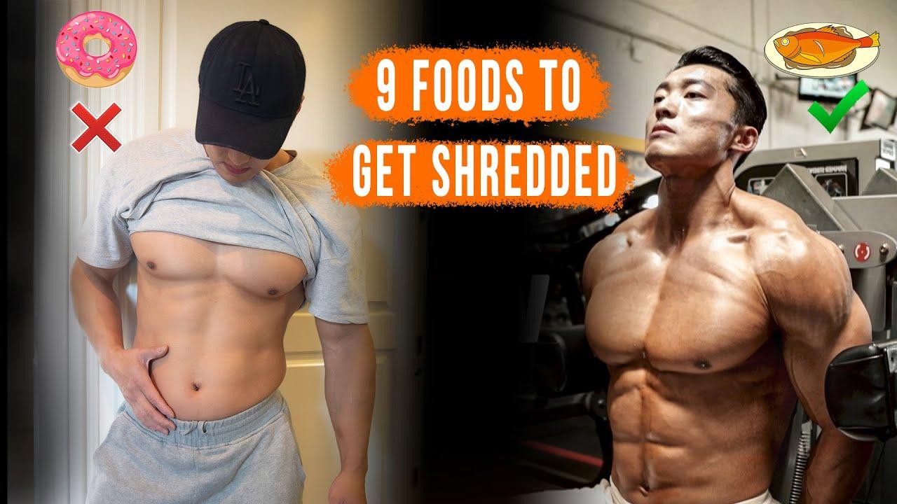 9 FOODS TO GET SHREDDED