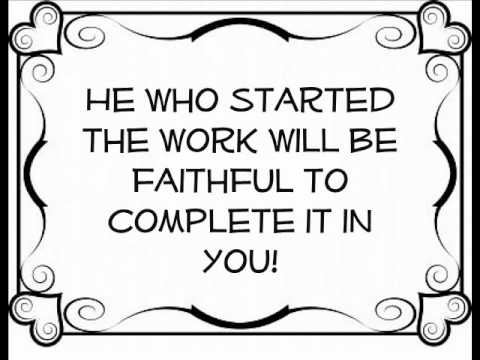 He Who Began a Good Work in You.wmv