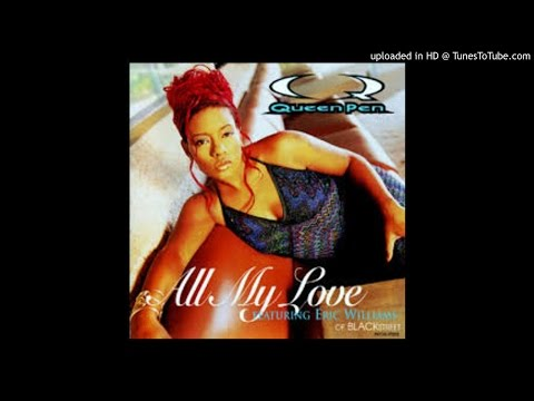 Queen Pen Feat. Eric Williams - All My Love