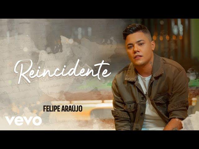 Felipe Araújo - Reincidente