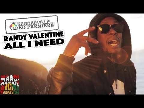 Randy Valentine - All I Need [Official Video 2016]