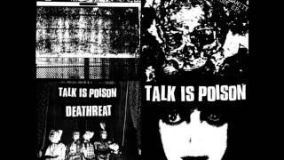 talk is poison - declassified