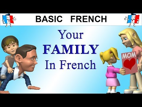HOW TO TALK ABOUT YOUR FAMILY IN FRENCH