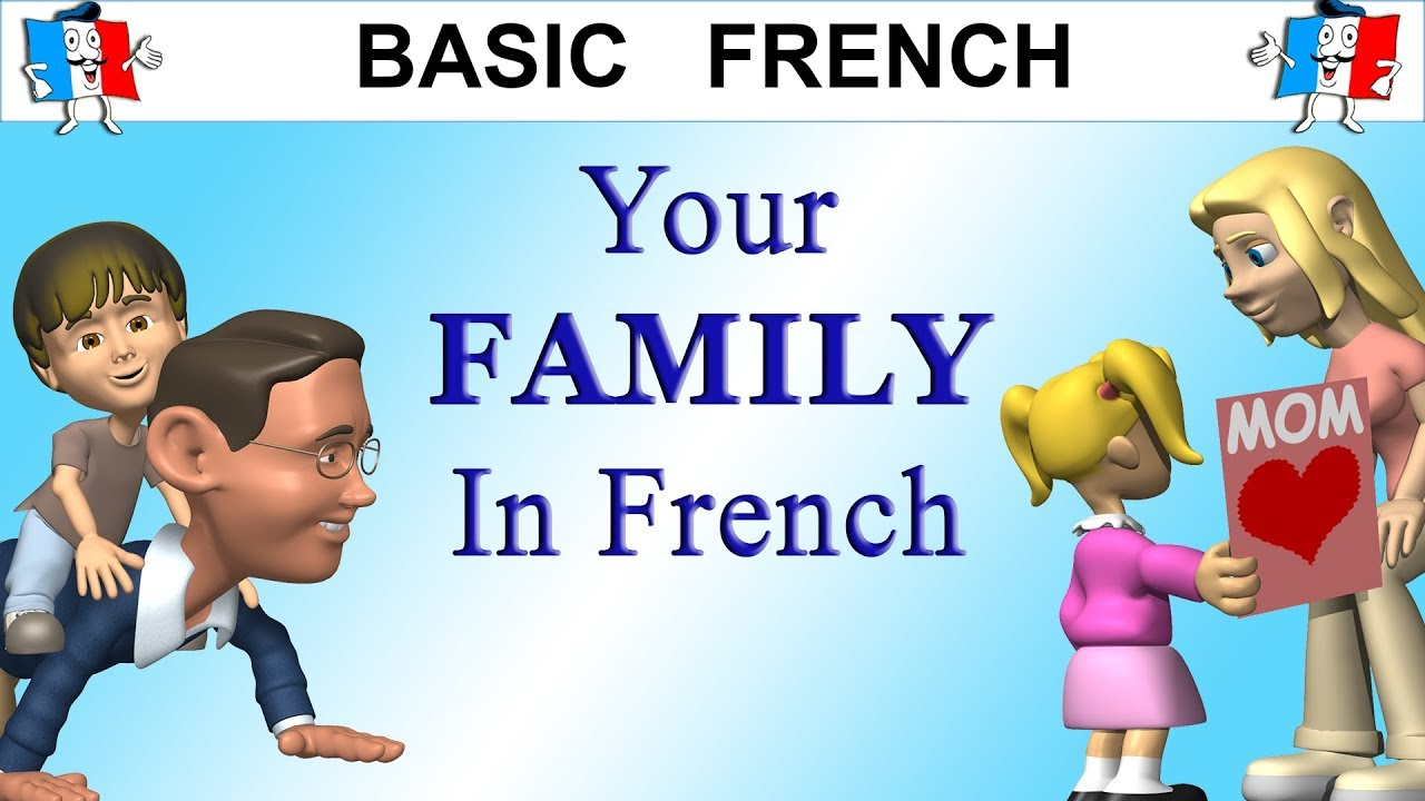 how to explain your family in french