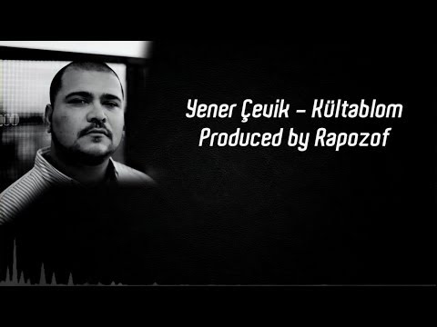 Yener Çevik - Kültablom (Produced by Rapozof)