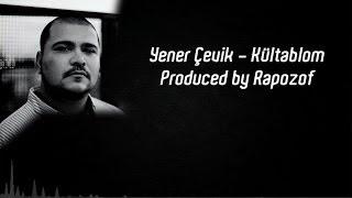 Yener Çevik - Kültablom (Produced by Rapozof) - 2014
