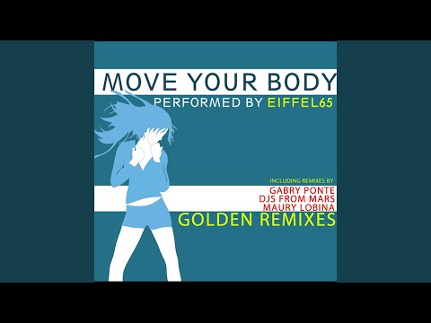 Move Your Body Golden Remixes (Djs From Mars Club Remix)