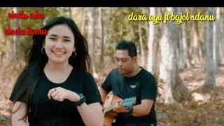 Download Lagu Dara ayu ft bajol ndanu    rindu aku rindu kamu mp3