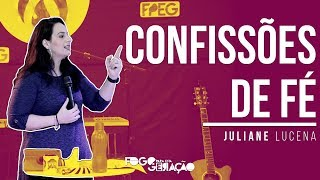 Confissões de Fé - Juliane Lucena