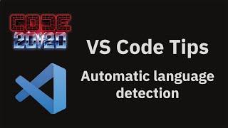 VS Code tips —Automatic language detection
