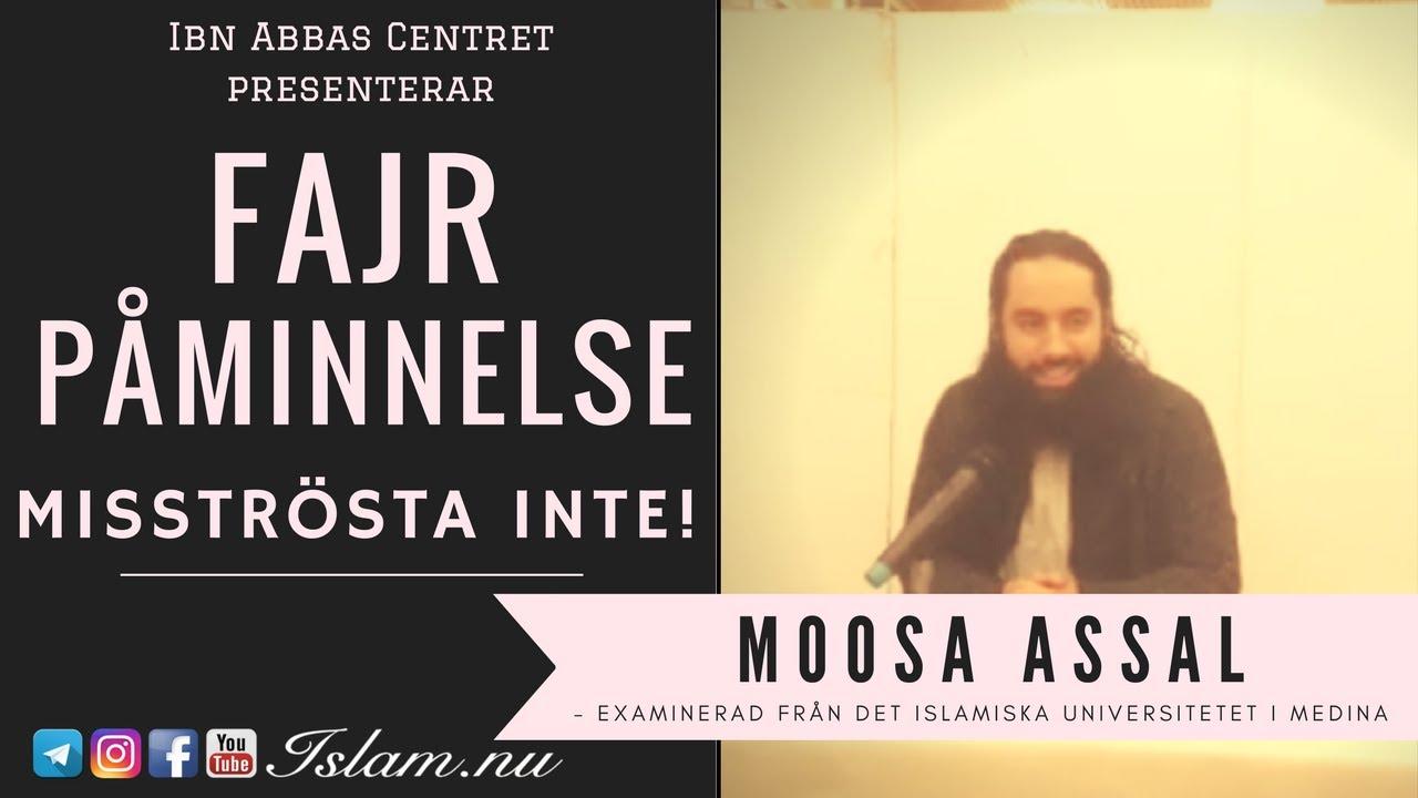 Misströsta inte | Fajr Påminnelse med Moosa Assal