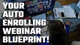 💰 Auto-Enrolling-Webinar Blueprint!