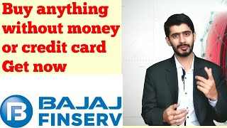 "Buy anything without money and credit card.How to get ""Bajaj Finserv card""."