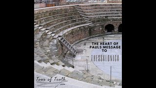 The Heart of Pauls Message to the Thessalonians