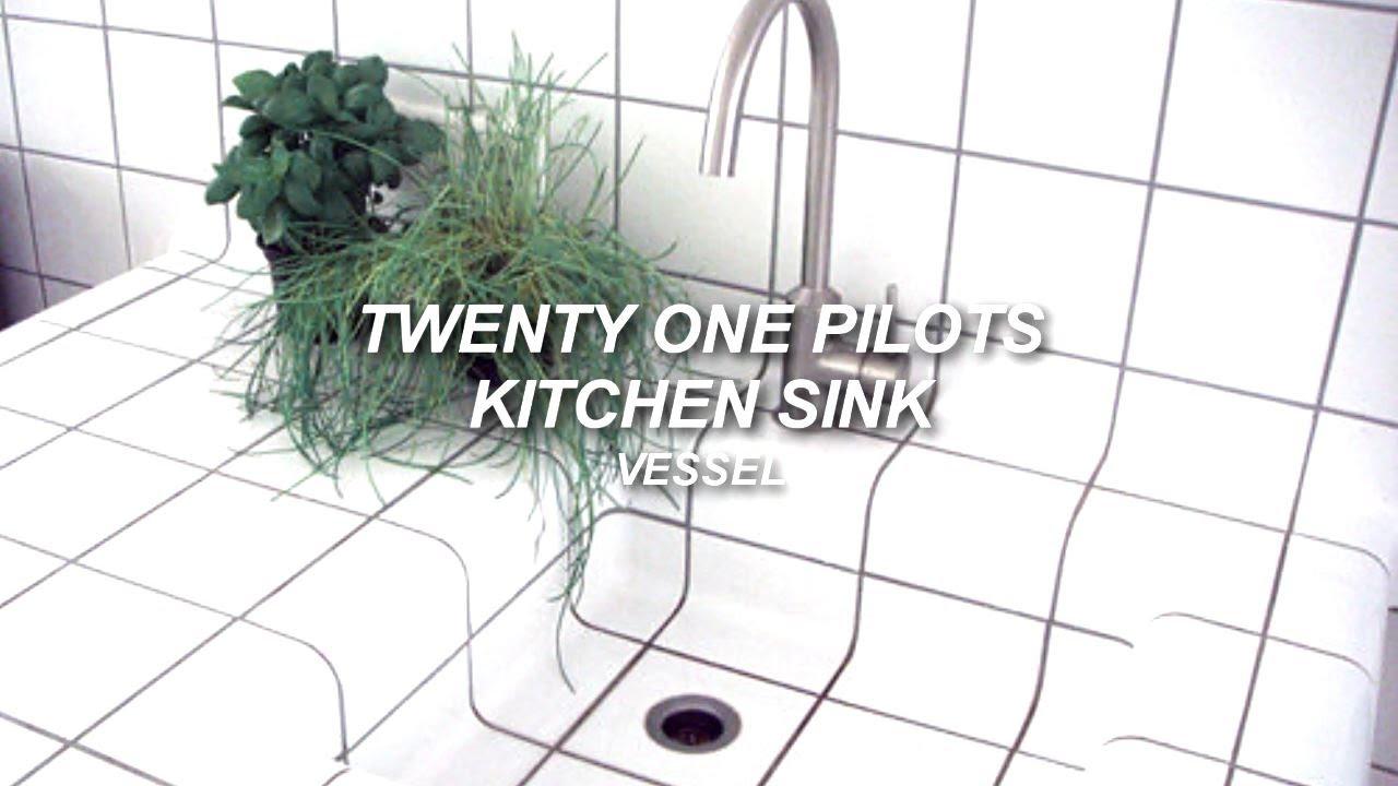 twenty one pilots: Kitchen Sink (Lyrics) - YouTube