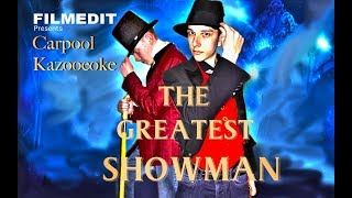 Carpool Kazooeoke The Greatest Showman