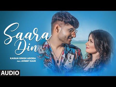 Saara Din Full Song   Karan Singh Arora   Avneet Kaur   T-Series