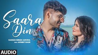 Saara Din Full Song | Karan Singh Arora | Avneet Kaur | T-Series