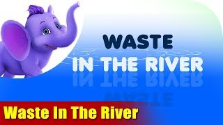 Waste In The River - Environmental Song in Ultra HD (4K)