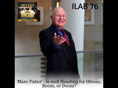 76: Marc Faber – Is 2018 Heading for Gloom, Boom, or Doom?