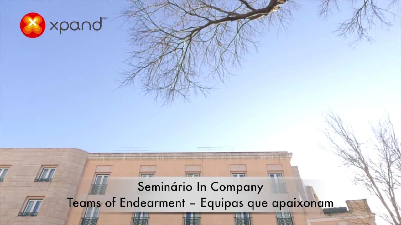 "XPAND - Seminário in company ""Teams of Endearment"" - Equipas que apaixonam"