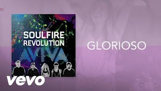 Soulfire Revolution - Glorioso (Lyric Video)